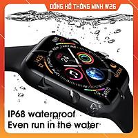 Đồng Hồ Thông Minh W26 - Smart Watch 6 Theo Dõi Và Cảnh Báo Sức Khỏe - Màn Hình Tràn Viền