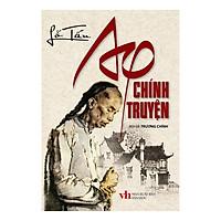 AQ Chính Truyện (Trí Việt)(Tái Bản)