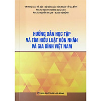 Hướng Dẫn Học Tập Và Tìm HIểu Luật Hôn Nhân Và Gia Đình Việt Nam