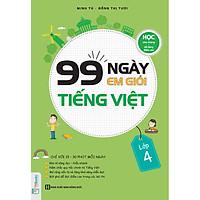 99 Ngày Em Giỏi Tiếng Việt Lớp 4 (Tặng Truyện Cổ Tích Song Ngữ Anh - Việt Cho Bé)