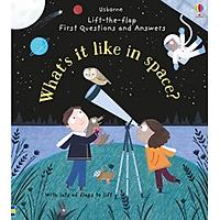 Sách tương tác tiếng Anh - Lift the flap - What's it Like in Space?