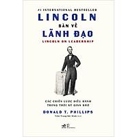 Lincoln Bàn Về Lãnh Đạo - Các Chiến Lược Điều Hành Trong Thời Kỳ Gian Khó
