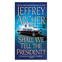 Kane And Abel Book Series: Shall We Tell The President?