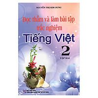 Đọc Thầm Và Làm Bài Tập Trắc Nghiệm Tiếng Việt Lớp 2 - Tập 2 (Tái Bản)