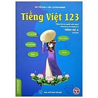 Tiếng Việt 123 (Tiếng Việt Cho Người Nước Ngoài) - Trình Độ A (2020)