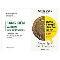Combo Sách : Sáng Kiến Vành Đai - Con Đường ( BRI ) + Đừng Bao Giờ Chia Đôi Lợi Ích Trong Mọi Cuộc Đàm Phán