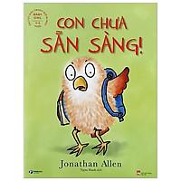 Baby Owl - Truyện Đọc Trước Giờ Đi Ngủ - Con Chưa Sẵn Sàng