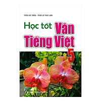 Học Tốt Văn Tiếng Việt 5 Tập 2