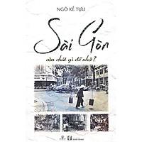 Sách Sài Gòn Còn Chút Gì Để Nhớ?