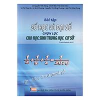 Bài Tập Số Học Và Đại Số Chọn Lọc Cho Học Sinh Trung Học Cơ Sở (Tái Bản Lần 1)