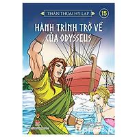 Thần Thoại Hy Lạp - Tập 15: Hành Trình Trở Về Của Odysseus (Tái Bản 2018)