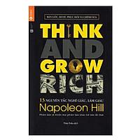 Sách - 13 Nguyên Tắc Nghĩ Giàu Làm Giàu - Think And Grow Rich