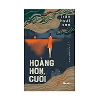 HOÀNG HÔN CUỐI - Trần Hoài Sơn