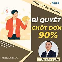 Khóa học SALE BÁN HÀNG- Bí quyết chốt đơn thành công 90% - Telesale, Bán hàng online UNICA.VN