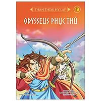 Thần Thoại Hy Lạp Tập 19: Odysseus Phục Thù (Tái Bản 2019)