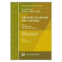 Thiết Kế Kết Cấu Liên Hợp Thép Và Bê Tông - Phần 1-2: Quy Định Chung - Thiết Kế Kết Cấu Chịu Lửa (Tiêu Chuẩn Châu Âu EN 1994-1-2:2005 + AC:2008)