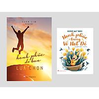 Combo 2 cuốn: Hạnh Phúc Do Bạn Lựa Chọn + Hạnh Phúc Trong Vỏ Hạt Dẻ