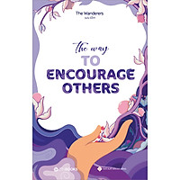 The Way To Encourage Others (Song Ngữ Anh - Việt)