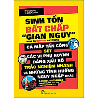 "National Geographic. Sinh Tồn Bất Chấp ""Gian Nguy"""