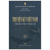 Truyện Ký Việt Nam Trong Thư Tịch Cổ - Tập 1