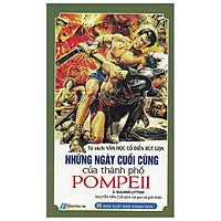 Tủ Sách Văn Học Cổ Điển Rút Gọn - Những Ngày Cuối Cùng Của Thành Phố Pompeii