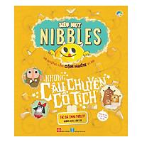 Siêu Mọt Nibbles Và Những Lần Gặm Nhấm Vĩ Đại - Những Câu Chuyện Cổ Tích