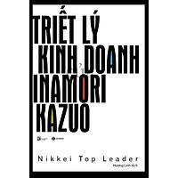 Triết Lý Kinh Doanh Inamori Kazuo ( Tái Bản)