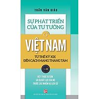 Sự Phát Triển Của Tư Tưởng Ở Việt Nam Từ Thế Kỷ XIX Đến Cách Mạng Tháng Tám - Tập 2