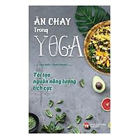 Ăn Chay Trong Yoga - Tái Tạo Nguồn Năng Lượng Tích Cực