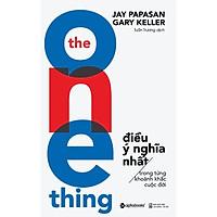 Sách - The one thing - Điều ý nghĩa nhất trong từng khoảnh khắc cuộc đời