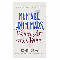 Men Are From Mars, Women Are From Venus: A Practical Guide For Improving Communication And Getting What You Want