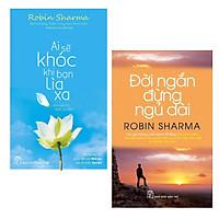 Combo Về Lẽ Được Mất Tạo Nghệ Thuật Sống Đẹp Hơn Mỗi Ngày: Ai Sẽ Khóc Khi Bạn Lìa Xa + Đời Ngắn Đừng Ngủ Dài ( Những Cuốn sách Tiêu Biểu  Của  Robin Sharma )