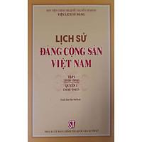 Lịch Sử Đảng Cộng Sản Việt Nam Tập 1(1930-1954) Quyển 1 (1930-1954) (Xuất bản lần thứ hai)