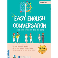 Easy English Conversation - Giao Tiếp Tiếng Anh Thật Dễ Dàng (Học Kèm App MCBooks Application) (Cào Tem Để Mở Quà)