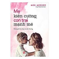 Sách - Mẹ Kiên Cường, Con Trai Mạnh Mẽ