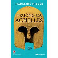 Trường Ca Achilles (Quà Tặng Kèm: 01 Bookmark + 01 Phụ Lục)