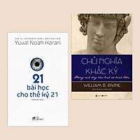 Combo Sách Tư Duy, Kỹ Năng Sống: 21 Bài Học Cho Thế Kỷ 21 + Chủ Nghĩa Khắc Kỷ - Phong Cách Sống Bản Lĩnh Và Bình Thản (Bộ 2 Cuốn)