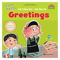 Giỏi Tiếng Anh - Vui Ứng Xử - Greetings