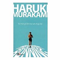 Sách - Tôi nói gì khi nói về chạy bộ (TB 2018) (tặng kèm bookmark thiết kế)
