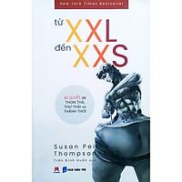 Từ XXL Đến XXS – Bí Quyết Để Thon Thả, Thư Thái Và Thảnh Thơi