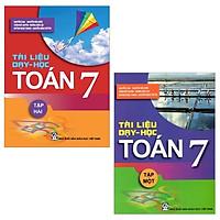 Combo Tài Liệu Dạy Và Học Toán 7: Tập 1 Và 2 (Bộ 2 Tập)