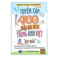 Sách - Tuyển tập 400 mẫu bài dịch Trung – Anh – Việt hay nhất