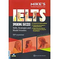 Ielts SpeakingSuccess: Skills Strategies and Model Answers (Bộ Sách Ielts Mike) (Tặng kèm bookmarks)