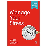 Manage Your Stress (Super Quick Skills)