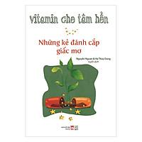 Vitamin Cho Tâm Hồn - Những Kẻ Đánh Cắp Giấc Mơ
