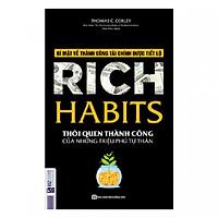 Rich Harbits - Thói Quen Thành Công Của Những Triệu Phú Tự Thân(Tặng E-Book Bộ 10 Cuốn Sách Hay Về Kỹ Năng, Đời Sống, Kinh Tế Và Gia Đình - Tại App MCbooks)