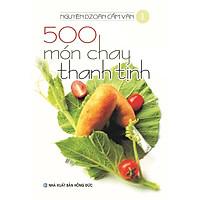 Sách - 500 món chay thanh tịnh tập 1