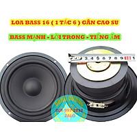 LOA BASS 16 TỪ 100 COIL 25 GÂN CAO SU - GIÁ 1 LOA