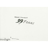 Nedko Solakov; 99 Fears (Hardback)