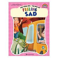 Giỏi Tiếng Anh - Vui Ứng Xử - Feeling Sad(Tặng kèm Booksmark)